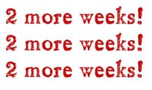2 more weeks
